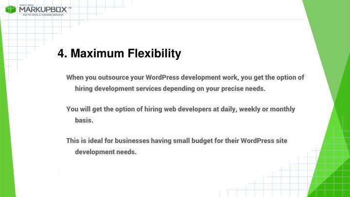 4. Maximum Flexibility