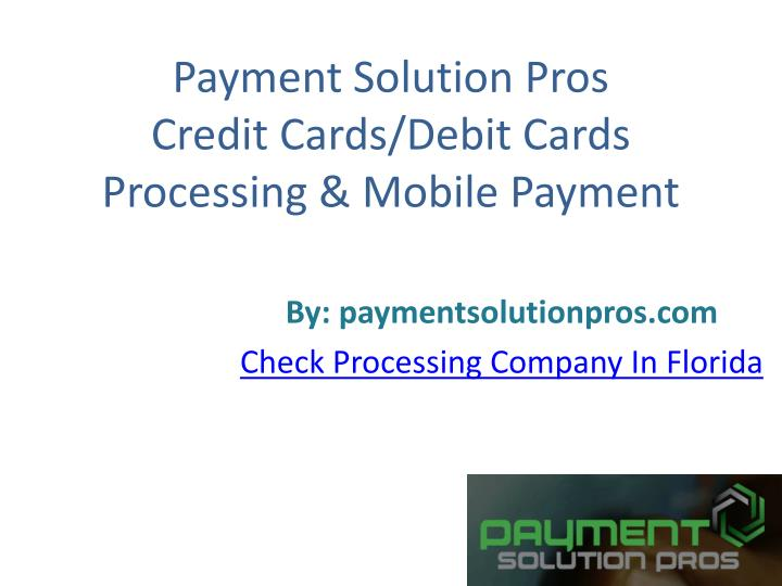 payment solution pros credit cards debit cards processing mobile payment
