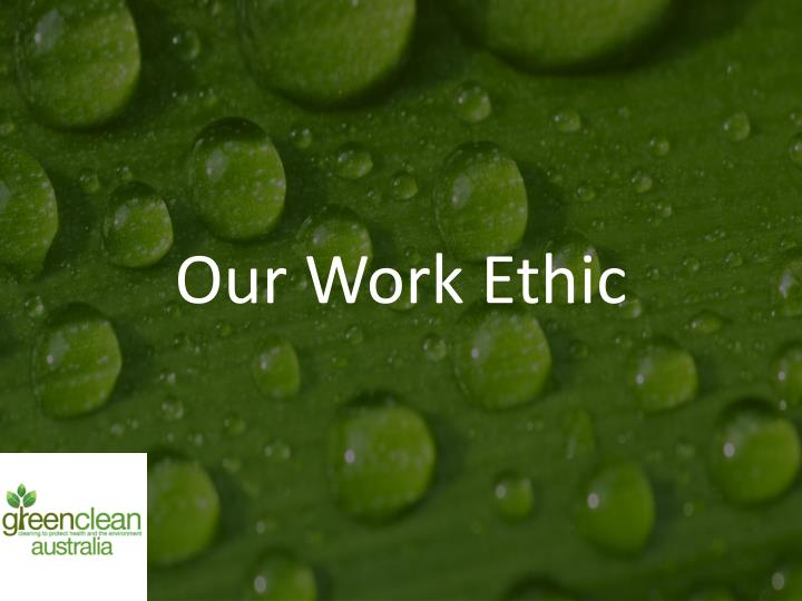 Our Work Ethic