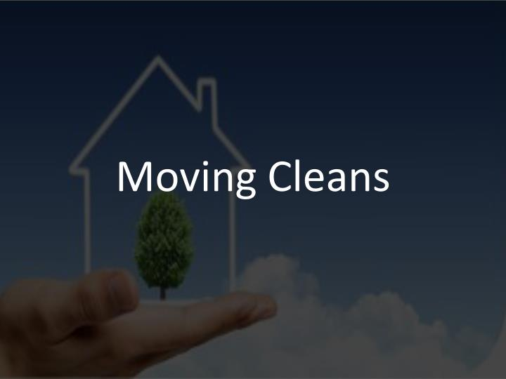 Moving Cleans