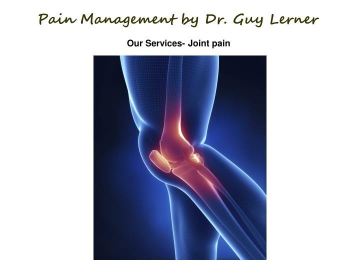 Pain Management by Dr. Guy Lerner
