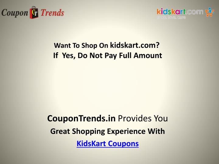 Want to shop on kidskart com if yes do not pay full amount