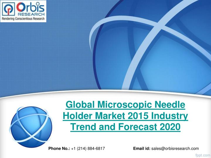 Global microscopic needle holder market 2015 industry trend and forecast 2020