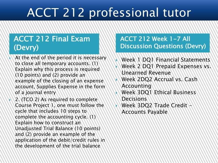 acct 212 project example The statement of cash flows is a required financial statement, but is not required for this project requirement #8: prepare the closing entries at october 31 in the general journal below hint:use the balances for each account which appear on the adjusted trial balance for your closing entries.