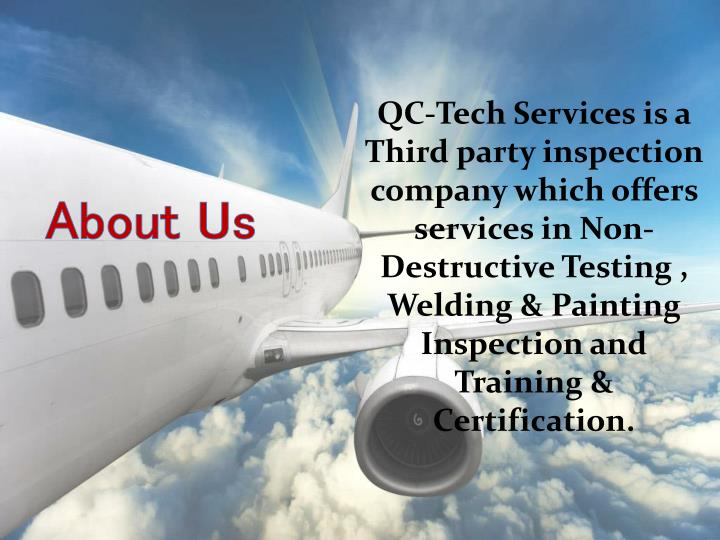 QC-Tech Services is a Third party inspection company which offers services in Non-Destructive Testin...