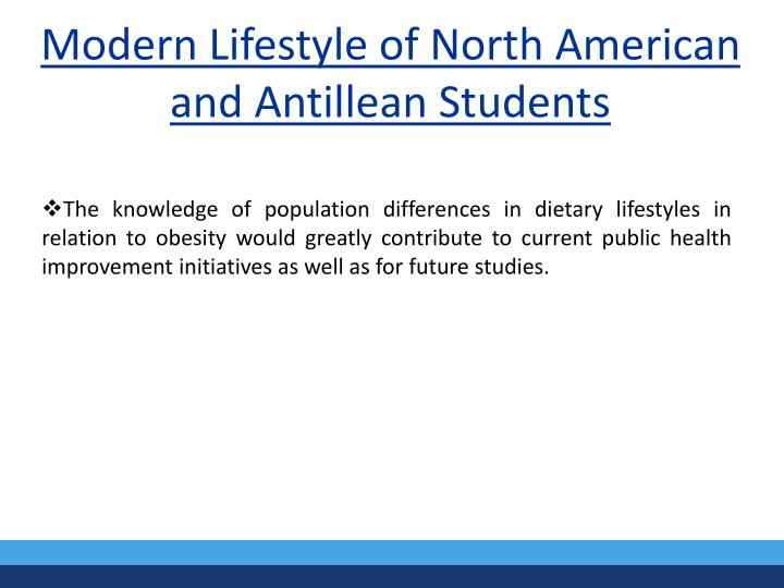 Modern lifestyle of north american and antillean students1