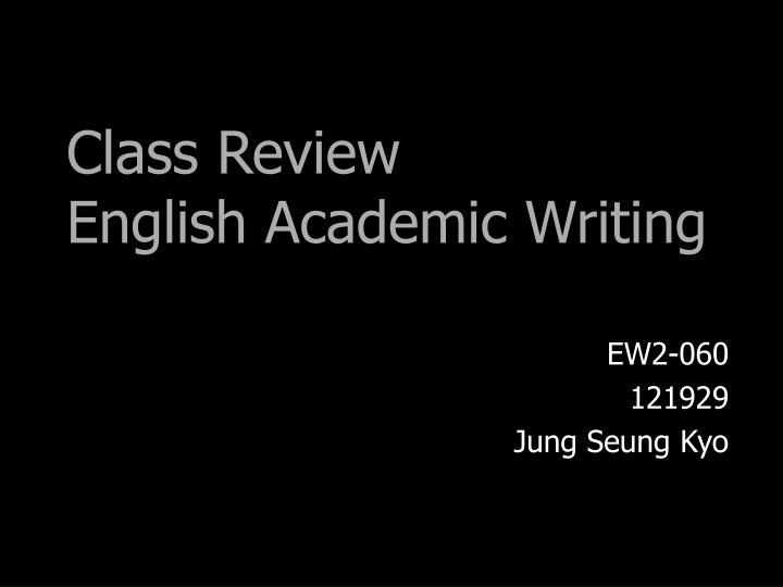 Class review english academic writing