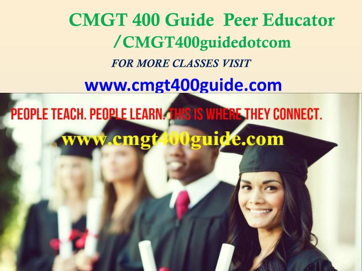 Cmgt 400 guide peer educator cmgt400guidedotcom