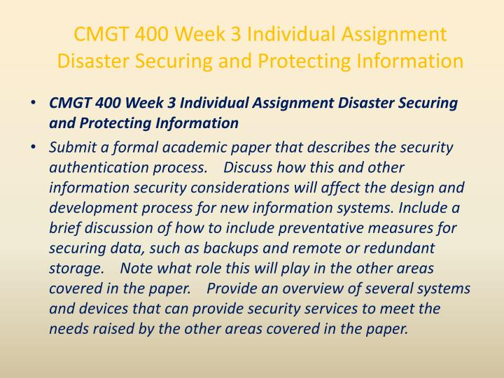 CMGT 400 Week 3 Individual Assignment Disaster Securing and Protecting Information
