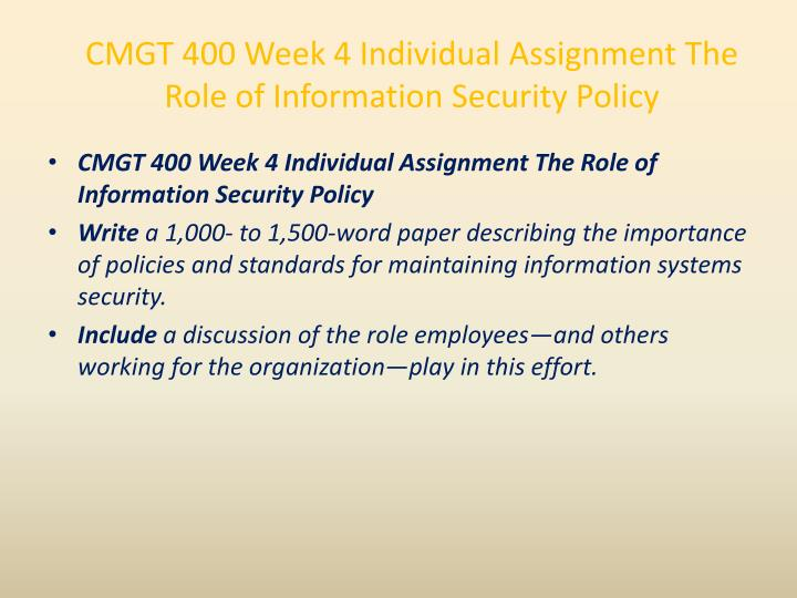 CMGT 400 Week 4 Individual Assignment The Role of Information Security Policy