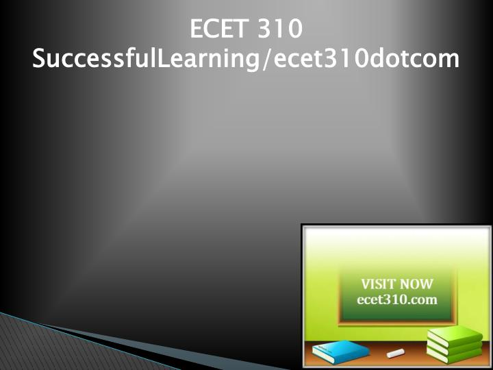 Ecet 310 successfullearning ecet310dotcom