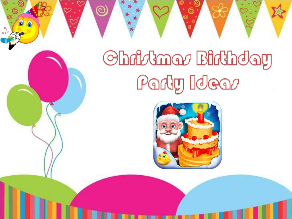 PPT - Christmas Birthday Party Ideas PowerPoint Presentation - ID ...