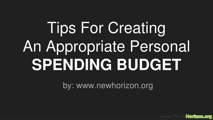 tips for creating an appropriate personal spending budget n.