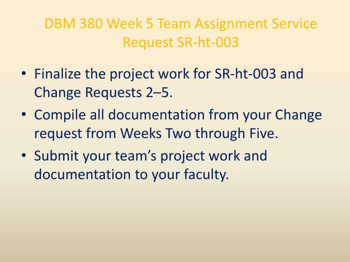 DBM 380 Week 5 Team Assignment Service Request SR-ht-003
