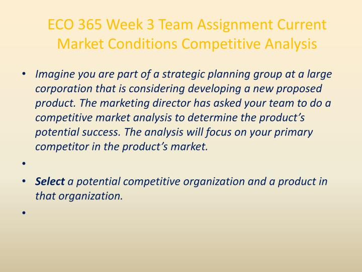 week three team assignment eco 365 essay Eco 365 university of phoenix as week three draws to a close, this learning team discussed the learning objectives the team covered the different types of.