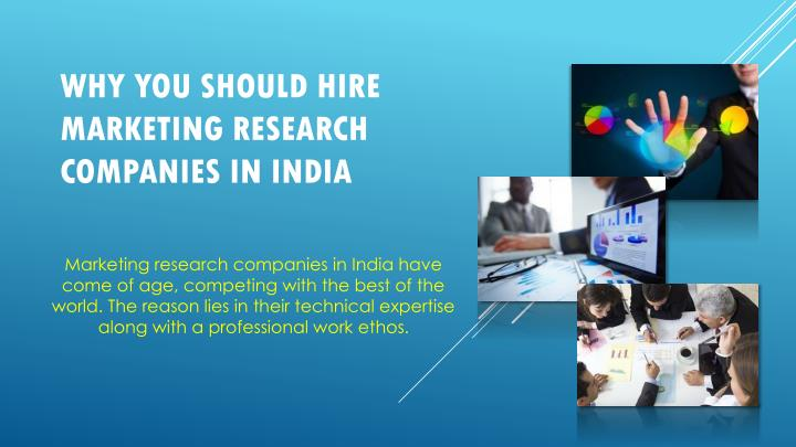Why you should hire marketing research companies in india