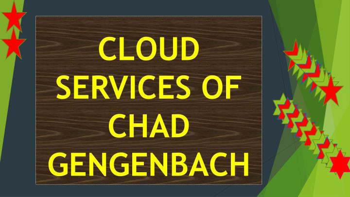 cloud services of chad gengenbach n.