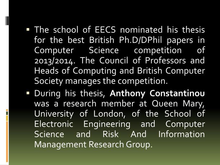 The school of EECS nominated his thesis for the best British