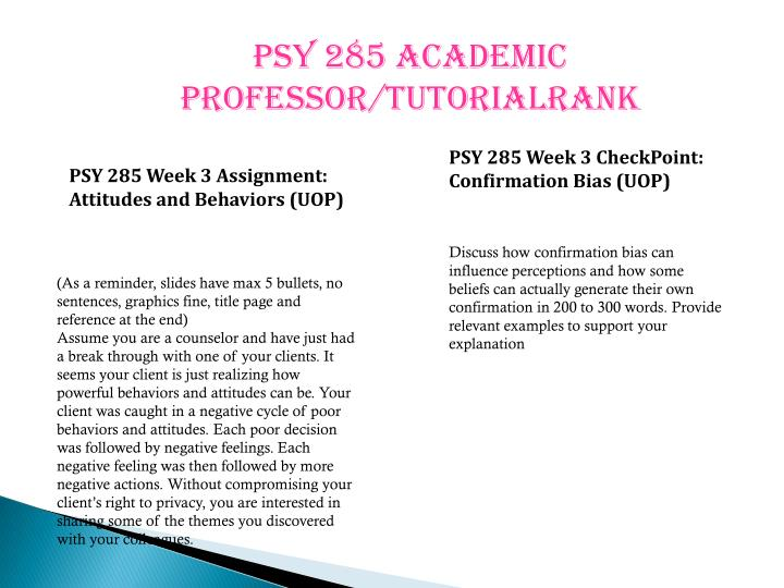 psy 285 how confirmation bias can influence perceptions and how some beliefs can actually generate t Discuss how confirmation bias can influence perceptions and how some beliefs can actually generate their own confirmation provide relevant examples to.