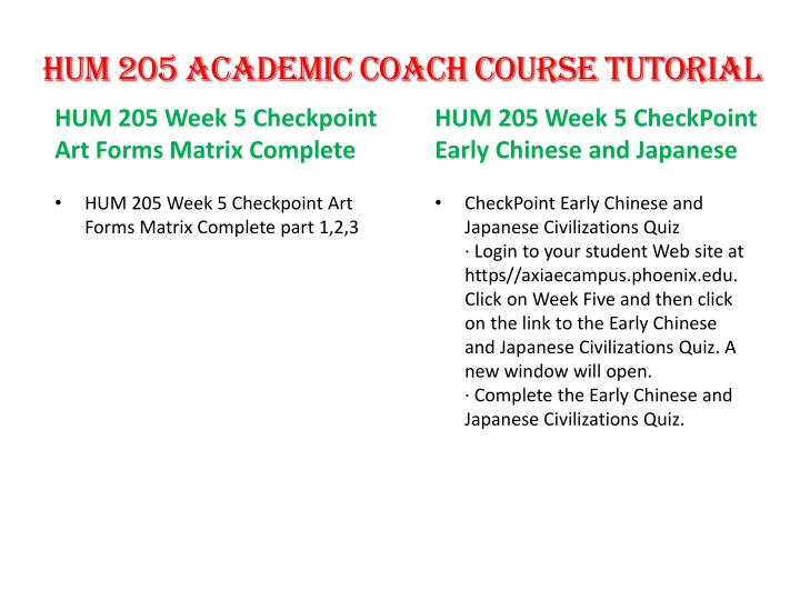 hum 205 week 5 early chinese and japanese civilization quiz docx Click on week three, and then click on the link to the classical societies quiz a new window will open complete the classical societies quiz post a screen shot of your results page in the individual forum hum 205 week 3 checkpoint classical societies quiz (uop.