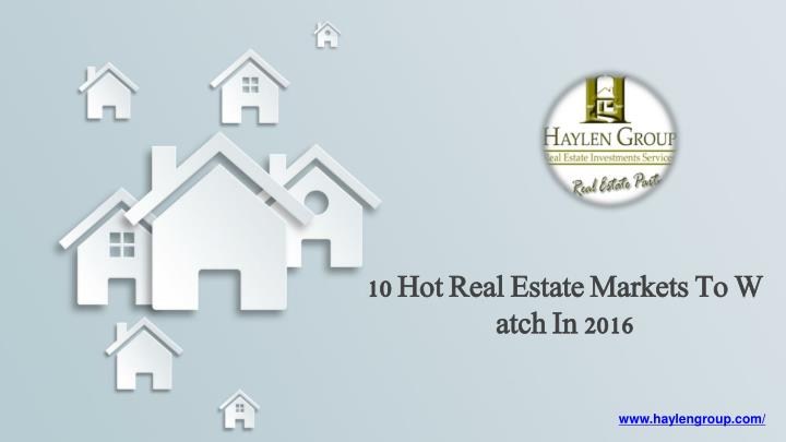10 Hot Real Estate Markets To Watch In 2016