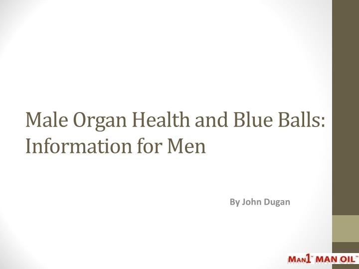 Male organ health and blue balls information for men