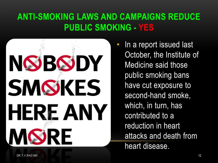 ANTI-SMOKING LAWS AND CAMPAIGNS REDUCE