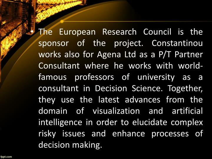 The European Research Council is the sponsor of the project.