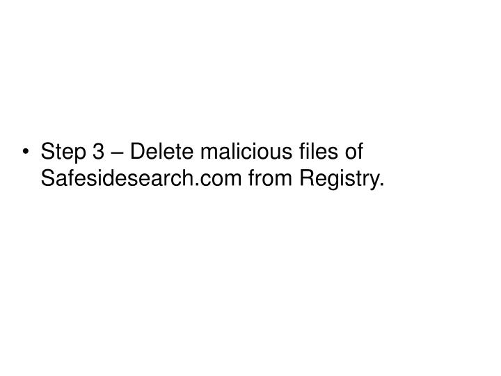 Step 3 – Delete malicious files of Safesidesearch.com from Registry.