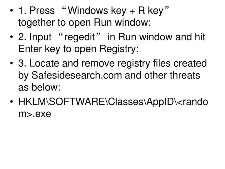 "1. Press ""Windows key + R key"" together to open Run window:"