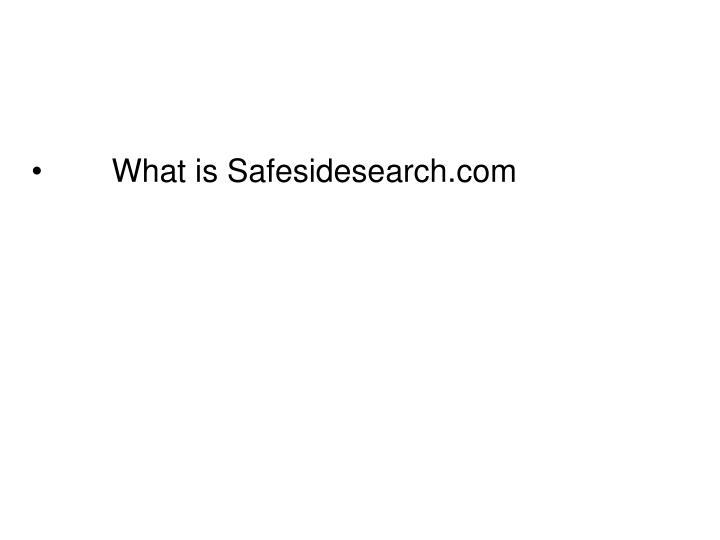 What is Safesidesearch.com
