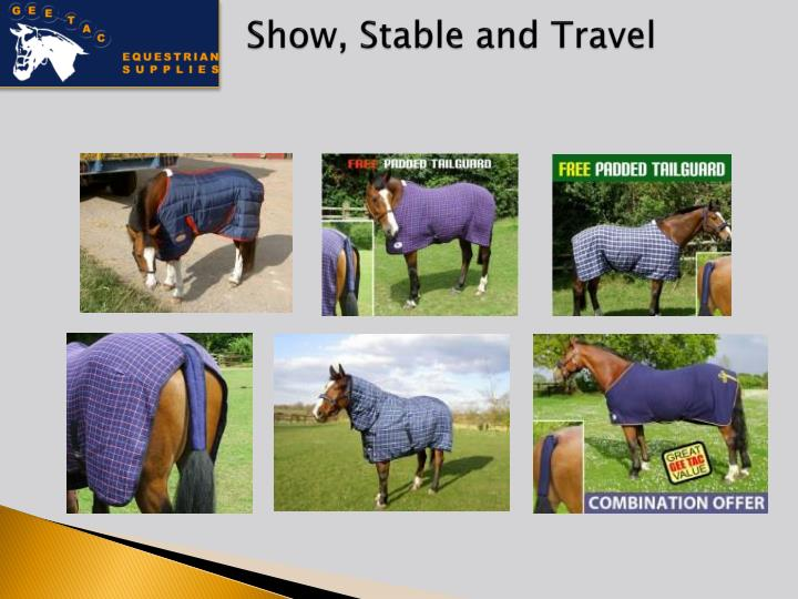 Show, Stable and Travel