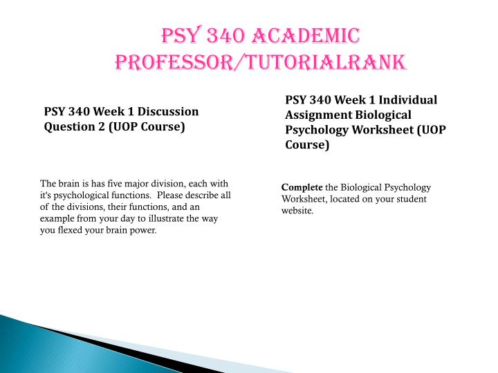 psy 340 week 2 brain structures and functions worksheet Psy 340 week 2 individual assignment brain structures and functions worksheet (uop course) psy 340 week 3 discussion question 1 (uop course) psy 340 week 3 discussion question 2 (uop course) psy 340 week 3 individual assignment vision senses and motor control worksheet (uop course.