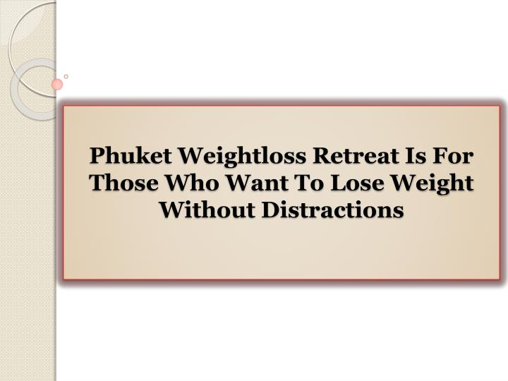 phuket weightloss retreat is for those who want to lose weight without distractions n.