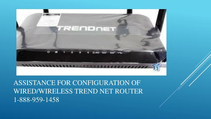 PPT - Installing/Updating of the drivers of Trendnet Router 1-888