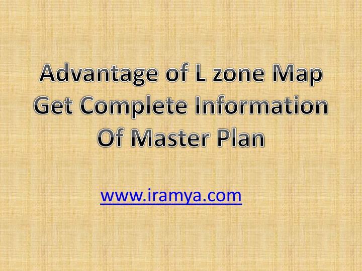 Advantage of L zone Map