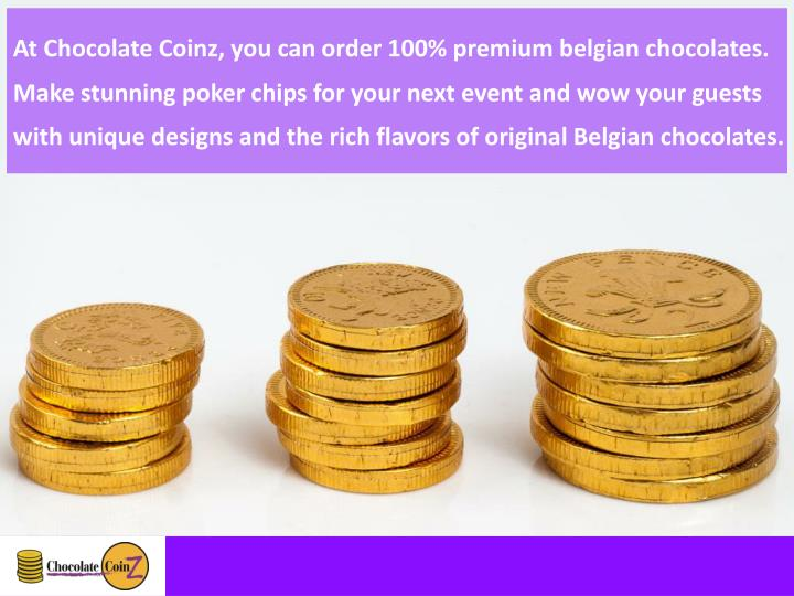 At Chocolate Coinz, you can order 100% premium belgian chocolates.