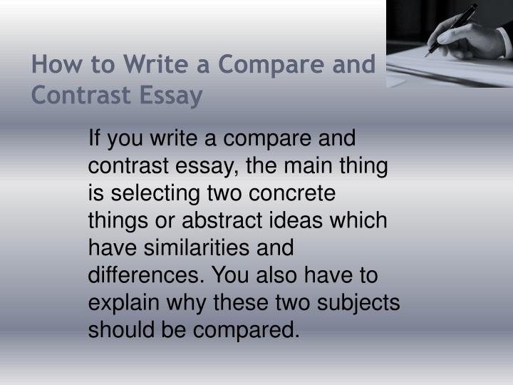 what to write a compare and contrast essay on How to write a compare and contrast essay a compare and contrast essay is one of the easiest essays one can write this paper is present in most academic settings and careers hence most people will come across it at one point.