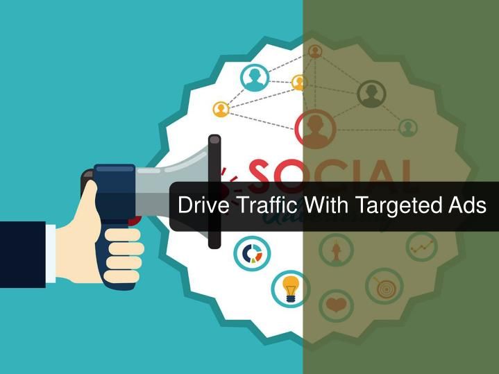 Drive Traffic With Targeted Ads