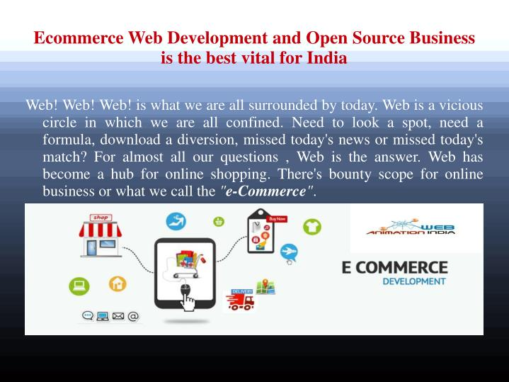 ecommerce web development and open source business is the best vital for india n.