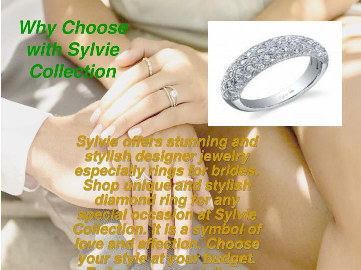 Why Choose with Sylvie Collection