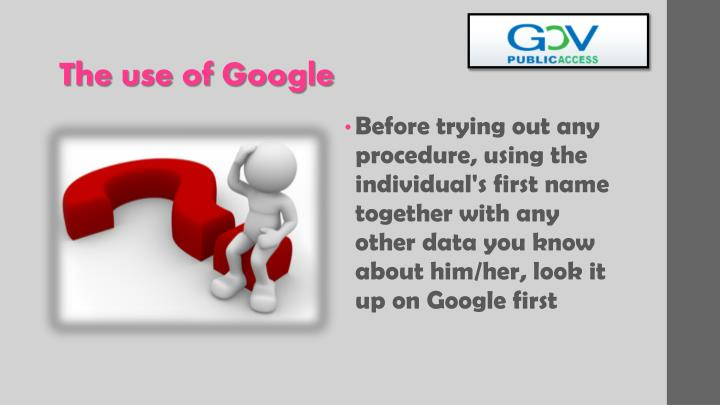 The use of Google