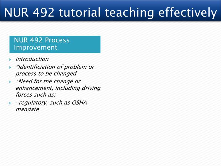 process improvement and change project presentation nur 492 We also provide quick help like nur 492 week 4 dq 1 our tutorial store help student to gain success in this examination portal have related to any queries are solved by experts on our portal assignment e helpjoin us to experience how easy exams can be  nur 492 week 7 process improvement and change project presentation rating: a purchased.