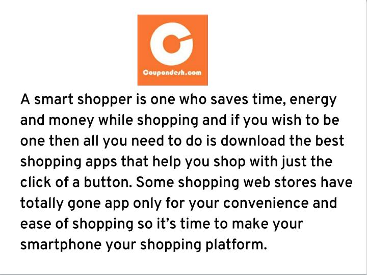 A smart shopper is one who saves time, energy