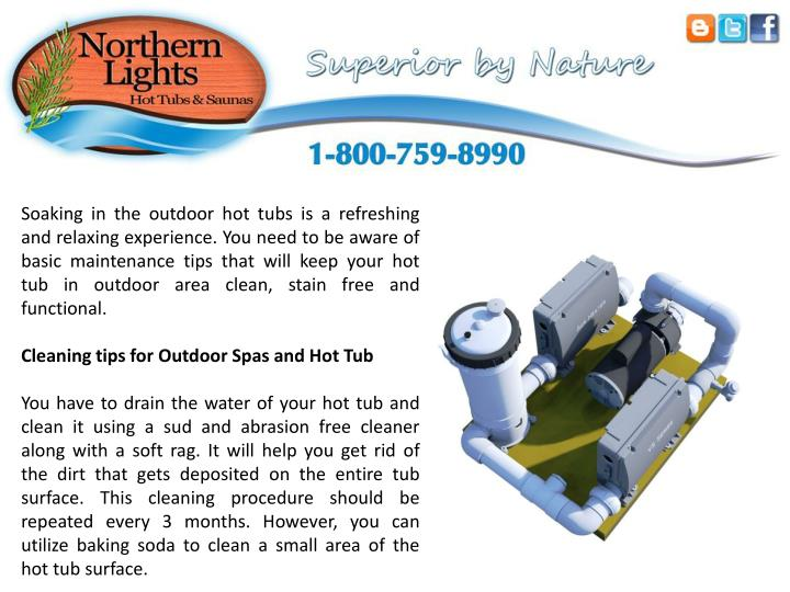 Soaking in the outdoor hot tubs is a refreshing and relaxing experience. You need to be aware of bas...