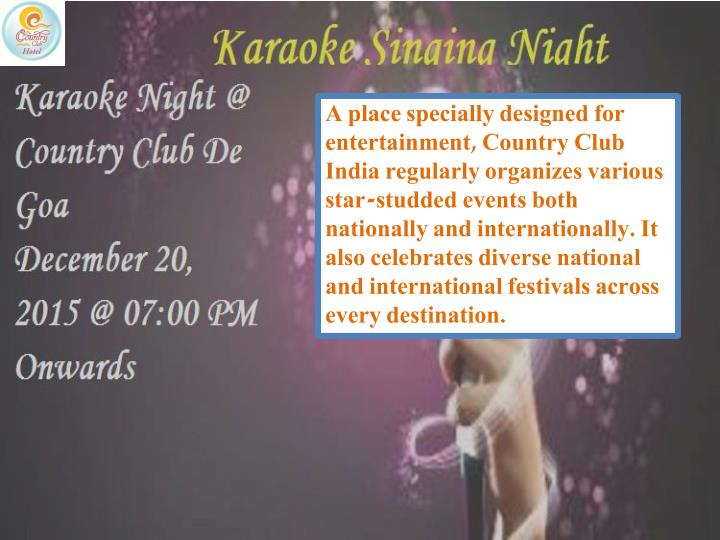 A place specially designed for entertainment, Country Club India regularly organizes various star-st...
