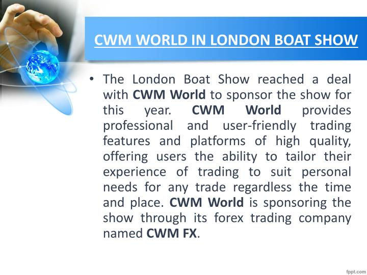 Cwm world in london boat show