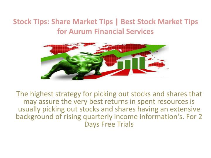 Ppt Aurum Financial Services Are Provide Best Stock