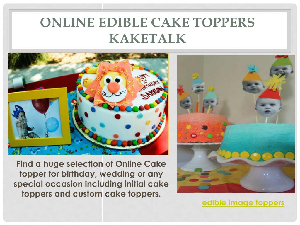 Magnificent Ppt Online Edible Cake Toppers Powerpoint Presentation Free Funny Birthday Cards Online Alyptdamsfinfo