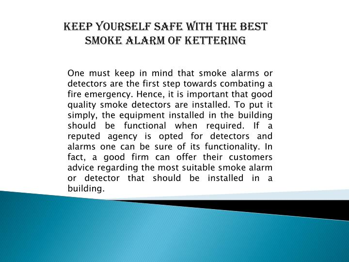 Keep yourself safe with the best  smoke alarm of Kettering